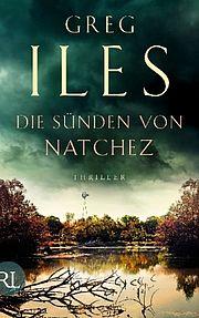 Die Sünden von Natchez - Iles, Greg - Rütten & Loening