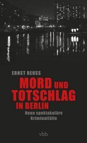 Autor: Reuß, Ernst, Titel: Mord und Totschlag in Berlin
