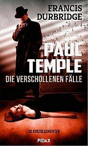 Autor: Durbridge, Francis, Titel: Paul Temple - Die verschollenen Fälle