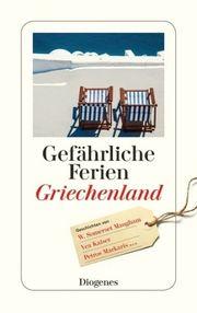Autor: Zanovello, Silvia (Hrsg.), Titel: Gefährliche Ferien - Griechenland