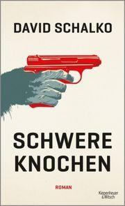 Schwere Knochen - Schalko, David - Kiepenheuer & Witsch