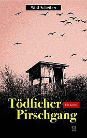 Autor: Scheiber, Wolf, Titel: Tödlicher Pirschgang