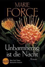 Autor: Force, Marie, Titel: Unbarmherzig ist die Nacht