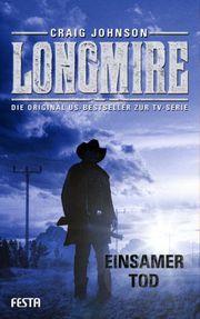 Longmire: Einsamer Tod - Johnson, Craig - Festa