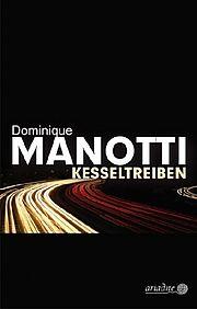 Kesseltreiben - <a href='krimi_autoren/autor/59-Dominique_Manotti'>Manotti, Dominique</a> - Argument