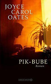 Pik-Bube - Oates, Joyce Carol - Droemer Knaur