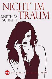 Autor: Schmitt, Matthias, Titel: Nicht im Traum