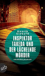 Inspektor Takeda und der lächelnde Mörder - Siebold, Henrik - Aufbau