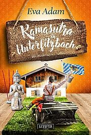 Autor: Adam, Eva, Titel: Kamasutra in Unterfilzbach
