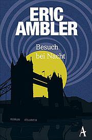 Besuch bei Nacht - Ambler, Eric - Atlantik