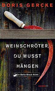 Autor: Gercke, Doris, Titel: Weinschröter, du musst hängen