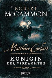 Autor: McCammon, Robert, Titel: Matthew Corbett und die Königin der Verdammten (Bd. 1)