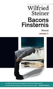 Autor: Steiner, Wilfried, Titel: Bacons Finsternis