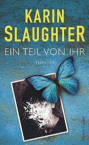 Autor: Slaughter, Karin, Titel: Ein Teil von ihr