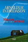 Tödliche Intrige - Indridason, Arnaldur - Bastei
