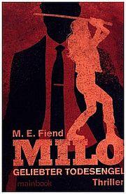 Autor: Fiend, M. E., Titel: Milo - Geliebter Todesengel