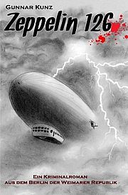 Autor: Kunz, Gunnar, Titel: Zeppelin 126